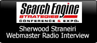 Click to hear SEO Expert Sherwood Stranieri being interviewd by Webmaster Radio. MP3 Download.